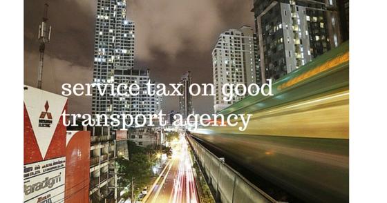 service tax on good transport agency 1