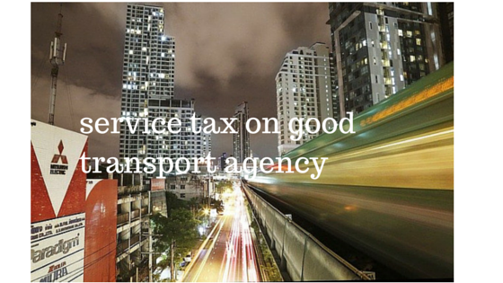 Service tax on good transport agency ( GTA) : 9 Important points