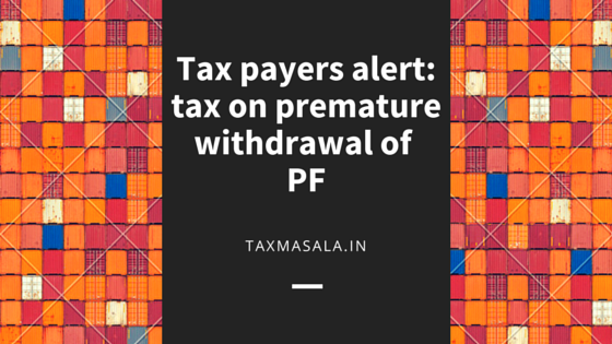 Tax Payers Alert: Income Tax on PF Premature Withdrawal
