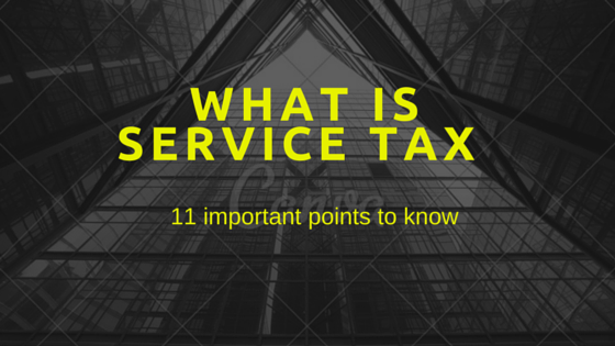 What is service tax | 11 important points to know