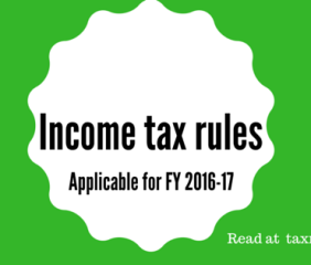 income tax rules applicable for fy 2016-17
