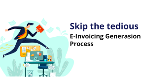 Skip-the-tedious-E-invoice-generation-process